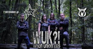 WUK?!? - When Union Kills , live at Muziekcentrum Kinky Star